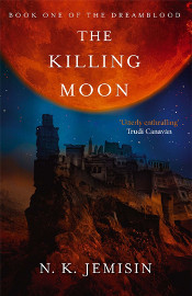 The Killing Moon by NK Jemisin