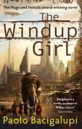 The Windup Girl by Paulo Bacigalupi