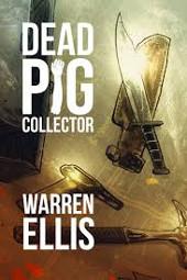 Dead Pig Collector by Warren Ellis