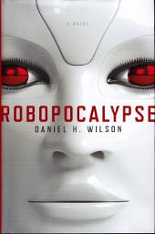 Robopocalypse by Daniel H Wilson