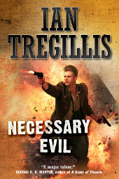 Necessary Evil by Ian Tregillis
