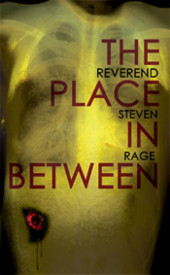 The Place In Between by Reverend Steven Rage