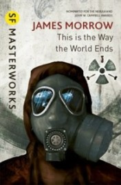 This Is The Way The World Ends by James Morrow