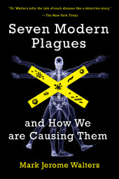 Seven Modern Plagues by Mark Jerome Walters