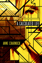 A Calculated Life by Anne Charnock