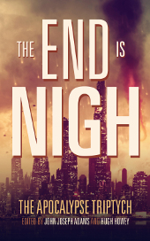 The End Is Nigh by John Joseph Adams