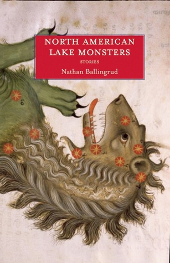 North American Lake Monsters by Nathan Ballingrud